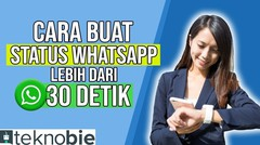 Cara Membuat Status Whatsapp (lebih dari 30 detik))