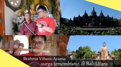 Brahma Vihara Banjar Tegeha, Surga dari Bali Utara