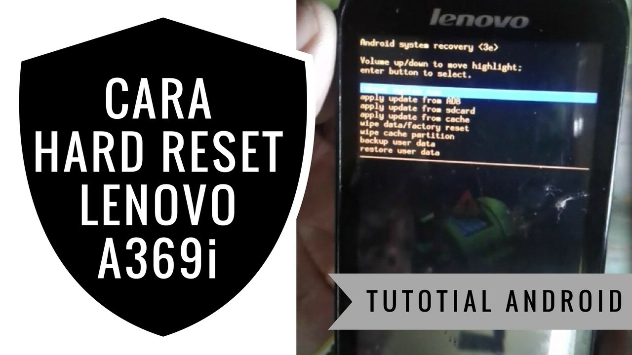 Cara Hard Reset Lenovo A369 Lupa Pola Password dan Bootloop