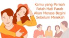 Hipwee: Kamu yang Pernah Patah Hati Parah Akan Merasa Begini Sebelum Menikah