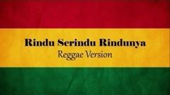Rindu serindu Rindunya || version Reggae (ReggaeOfic)