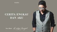 Pasha - Cerita Engkau & Aku | Official Lyric Video