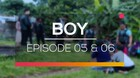 Boy - Episode 05 dan 06