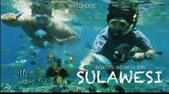 SULAWESI (Ekspedisi Indonesia Biru)