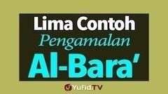Lima Contoh Pengamalan Al-Bara'