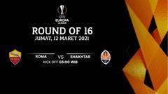 Roma vs Shakhtar - Round Of 16 I UEFA Europa League 2020/21