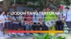 Jodoh yang Tertukar - Episode 13