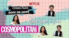 """""""Never Have I Ever"""" Cast Plays Dope or Nope with COSMO!"""