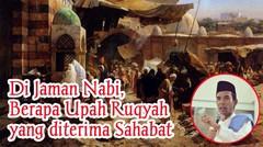 Upah Ruqyah di Jaman Nabi, Ustadz Abdul Somad Lc.MA