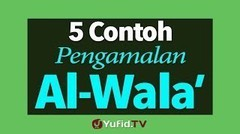 5 Contoh Pengamalan Al-Wala'