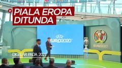 Piala Eropa 2020 Ditunda, Digelar Musim Panas 2021