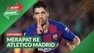 Bursa Transfer: Telah Putuskan Kontrak dengan Barcelona, Luis Suarez Merapat ke Atletico Madrid