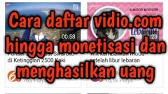 Cara daftar vidio.com hingga monetisasi dan menghasilkan uang part 2