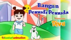Bangun Pemudi Pemuda | Lagu Anak Indonesia bersama Diva | Kastari Animation