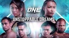 ONE Championship: UNSTOPPABLE DREAMS | Full Event
