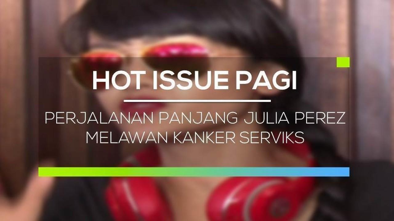 Streaming Perjalanan Panjang Julia Perez Melawan Kanker Serviks - Hot ...