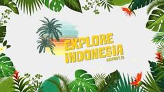 Explore Indonesia 2018 | Jelajah Kepulauan Seribu