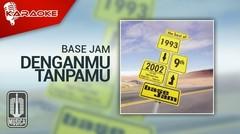 Base Jam - Denganmu Tanpamu (Official Karaoke Video)