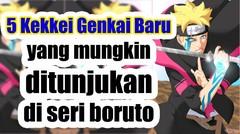 5 Kekkei Genkai baru yang mungkin ditunjukan di Anime boruto mendatang