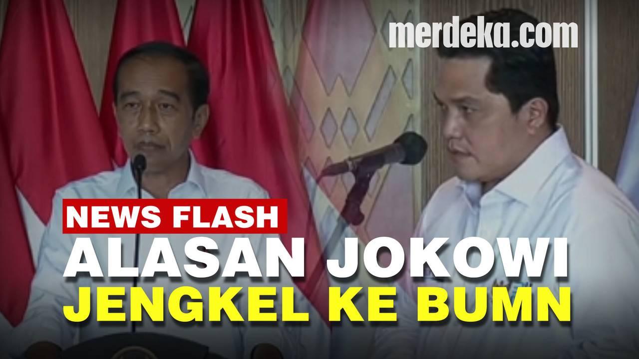 Penyebab Jokowi Keluarkan Unek-Unek Bernada Jengkel di Hadapan Bos-Bos BUMN - merdeka