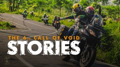 The Stories | CALL OF VOID 6 | Versys Owners Indonesia