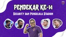 PENDEKAR KE-14 EPISODE 2 (Narji bersama Security Officer & Pengelola Stadion Persita)