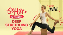 Deep Stretching Yoga with Anni | Eps. 2 | Sehat Dirumah