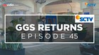 GGS Returns - Episode 45