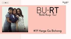 BU  RT! (Butuh Rumpi Tau!) - #19 Harga Ga Bohong
