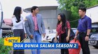 Dua Dunia Salma Season 2 - Episode 07