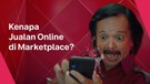 Kenapa Jualan Online di Marketplace?