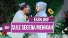 Eksklusif! Daftar ke KUA, Sule dan Nathalie Holscher Akan Menikah