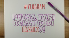 #Vlogram Puasa Tapi Berat Badan Naik?!