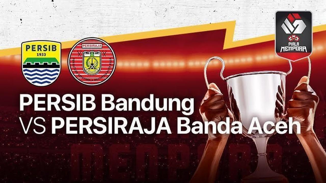 Streaming Full Match Persib Bandung VS Persiraja Banda ...