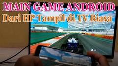 Main GAME Sambungkan HP Ke Layar TV Biasa