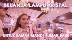 BELI LAMPU KRISTAL UNTUK DI KAMAR MANDI RUMAH BARU   DIARY PRILLY