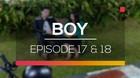 Boy - Episode 17 dan 18