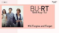 BU RT! (Butuh Rumpi Tau!) - #16 Forgive & Forget