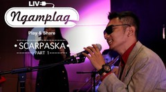 "NGAMPLAG - Scarpaska ""I Don't Need You Anymore"" - Part 1"