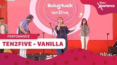 Ten2Five: Vanilla | Vidio Xperience 2019