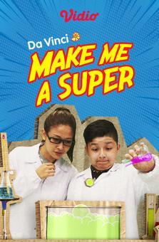 Da Vinci - Make Me a Super