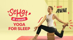Yoga For Sleep with Anni | Eps. 2 | Sehat di Rumah