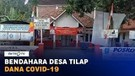Bendara Desa Tilap Dana Covid-19 Rp570 Juta