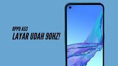 Bahas Smartphone - OPPO A53, Layarnya Sudah 90Hz