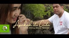 Dara Ayu Ft. Bajol Ndanu - Apakah Itu Cinta (Official Reggae Version)