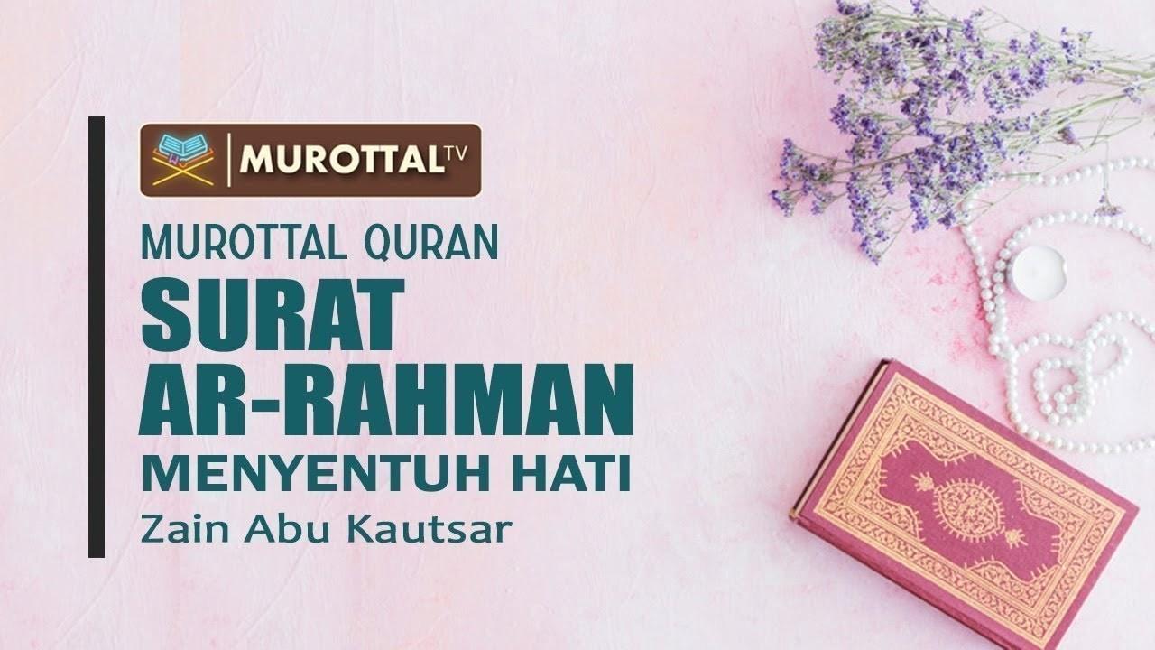 Surat Ar Rahman Paling Merdu Di Dunia Zain Abu Kautsar Best Quran Recitation In The World