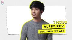 Beautiful We Are - Alffy Rev Ft Hanin Dhiya ( 1 Hour )