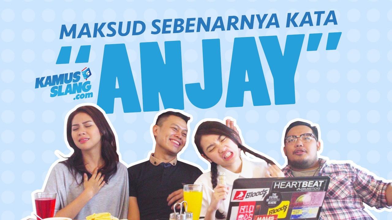 "Streaming Maksud Sebenarnya dari Kata ""ANJAY"" kamusslang.com   Vidio.com"