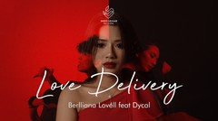 Berlliana ft. Dycal - Love Delivery (Official Music Video)