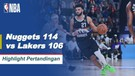 Match Highlight | Denver Nuggets 114 vs 106 Los Angeles Lakers | NBA Playoff Season 2019/20